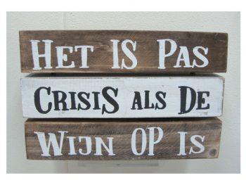 """tekstbalken """"Het is pas crisis als...."""""""